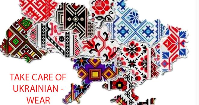 TAKE CARE OF UKRAINIAN – WEAR VYSHYVANKA!
